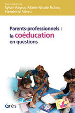 Un livre 'Parents-professionnels : la coéducation en questions -- 08/07/11